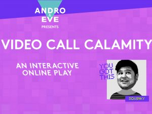 A pink poster with wonky purple borders has the logo of Andro and Eve with a turquoise triangle and white writing top and centre. The poster title is 'Video Call Calamity'. Two 'Video call' style boxes form the main image. One with the name 'Squinky' has a digitally distorted black and white illustration of a person's head and shoulders. They are looking upwards with a cheeky expression and have short dark hair. The other video box has the name 'Caller Two' and a blank face with a question mark in the middle. Additional question marks surround this face, and 8-bt style star graphics in lime green decorate the poster.
